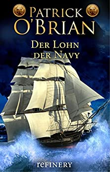 Der Lohn der Navy: Roman (Die Jack-Aubrey-Serie 20) (German Edition) de [O'Brian, Patrick]
