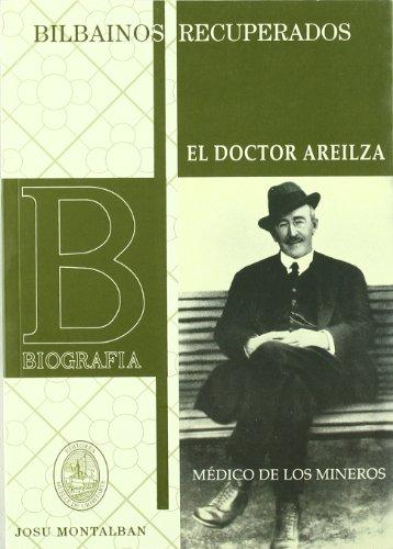 Doctor Areilza, El - Medico De Los Mineros (Bilbainos Recuperados) por Josu Montalban