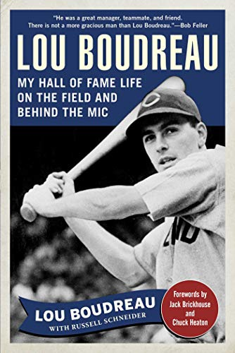 Lou Boudreau: My Hall of Fame Life on the Field and Behind the MIC por Lou Boudreau