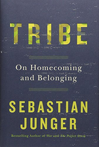 Tribe: On Homecoming and Belonging por Sebastian Junger