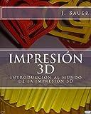 Image de Impresión 3D: Introducción al mundo de la impresión 3D