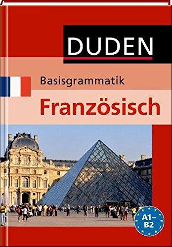Duden - Basisgrammatik Französisch A1- B2 (Duden - Lernhilfen)