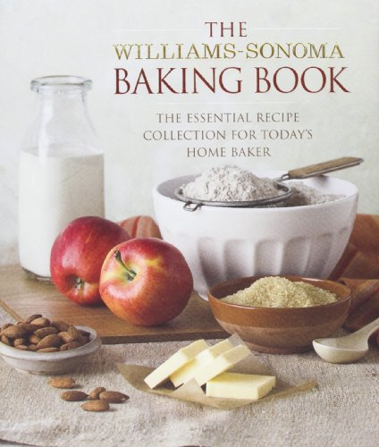 the-williams-sonoma-baking-book-the-essential-recipe-collection-for-todays-home-baker