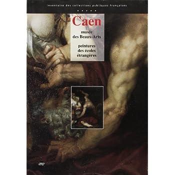 Caen, Musée des beaux-arts. Peintures des écoles étrangères