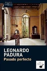 Pasado Perfecto (Spanish Edition) by Leonardo Padura (2013-08-01)