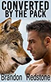 Converted By the Pack (Gay Werewolf Menage MM Erotic Romance)
