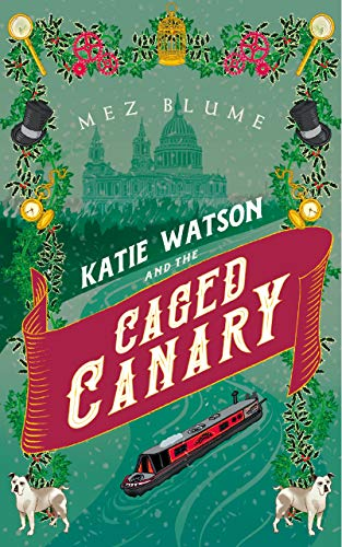 Katie Watson and the Caged Canary (Katie Watson Mysteries in Time Book 3) (English Edition)