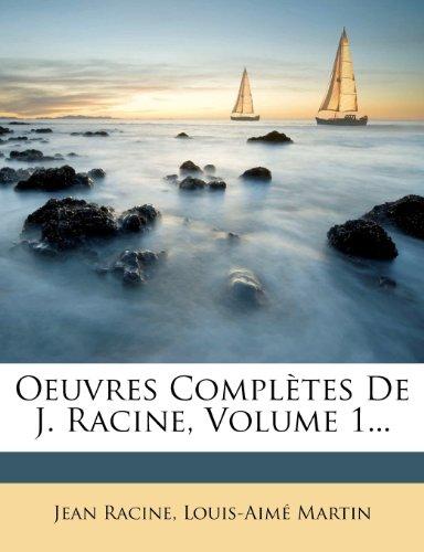 Oeuvres Completes de J. Racine, Volume 1...