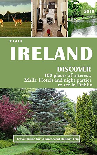 Visit Ireland: Discover 100 places of interest, Malls, Hotels and Night Parties to see in Dublin
