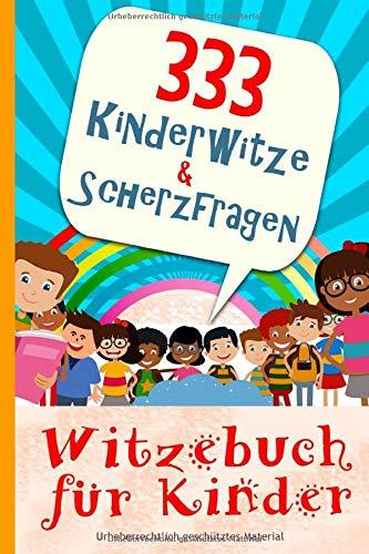 333 Kinderwitze & Scherzfragen: Geschenk für Mädchen und Junge ab 8 Jahre, Witzebuch für Kinder, Kinderbücher