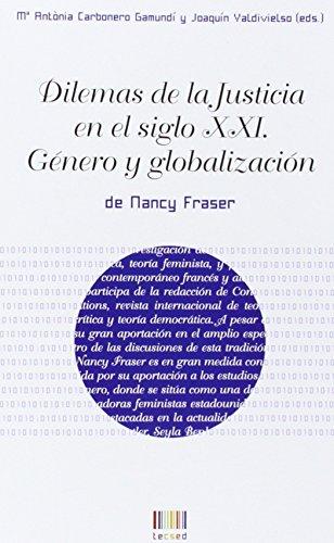 Dilemas de la Justicia en el siglo XXI: Género y globalización (tecsed) por Nancy Fraser