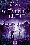 Das Schattenlicht: Roman (Die schimmernden Reiche, Band 4) - Stephen R. Lawhead