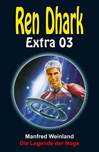 Ren Dhark Extra 3: Die Legende der Nogk
