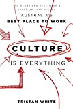 Culture is Everything: The Story And System Of A Start-Up That Became Australia's Best Place To Work (English Edition)