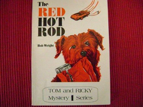 The Red Hot Rod (Tom and Ricky Mystery Series 1) por Bob Wright