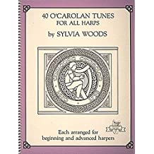 Sylvia Woods 40 O' Carolan Tunes For All Harps (Midmarch Arts Books)