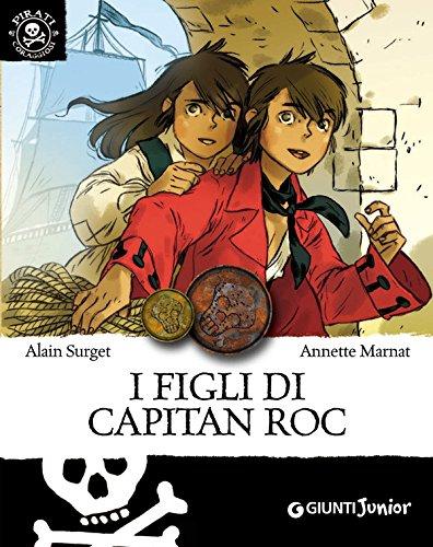 I figli di Capitan Roc (Pirati coraggiosi Vol. 1)