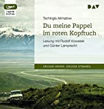 Du meine Pappel im roten Kopftuch: Lesung mit Rudolf Kowalski und Günter Lamprecht (1 mp3-CD) -