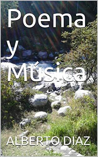 Poema y Música por ALBERTO DIAZ