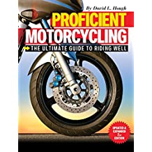 Proficient Motorcycling: The Ultimate Guide to Riding Well