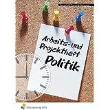 Arbeits- und Projektheft Politik: Arbeitsheft