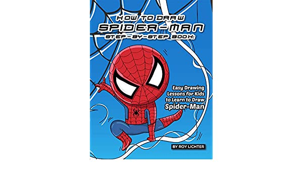 How To Draw Spider Man Step By Step Book Easy Drawing Lessons For