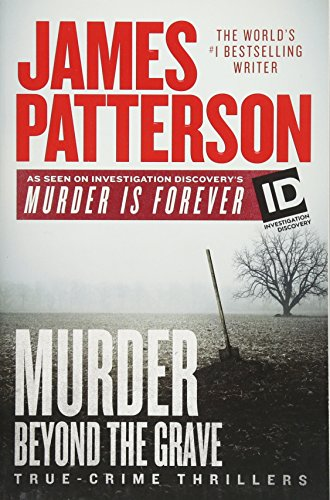 Murder Beyond the Grave (James Patterson's Murder Is Forever, Band 3)