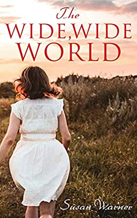 The Wide, Wide World (English Edition) eBook: Warner