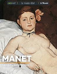 Manet : La vérité sans artifice par Françoise Bayle
