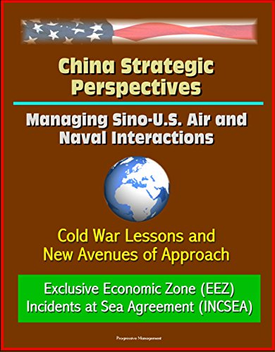 china-strategic-perspectives-managing-sino-us-air-and-naval-interactions-cold-war-lessons-and-new-av