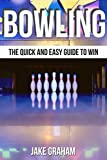 Bowling: The quick and easy guide to win, bowling for dummies, bowling for beginners.  (English Edition)
