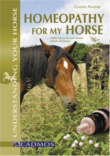 Homeopathy for My Horse: Understanding All About it Through Common Illnesses (Understanding Your Horse) por Claudia Naujoks
