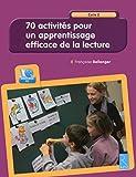 70 activités pour un apprentissage efficace de la lecture (+ CD-Rom)...