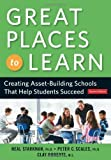 Great Places to Learn: Creating Asset-Building Schools that Help Students Succeed by Neal Starkman PhD (2006-10-28)