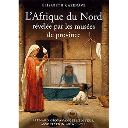 L'Afrique du Nord révélée par les musées de province