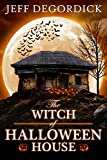 The Witch of Halloween House by Jeff DeGordick