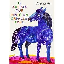 El artista que pintó un caballo azul (World of Eric Carle)