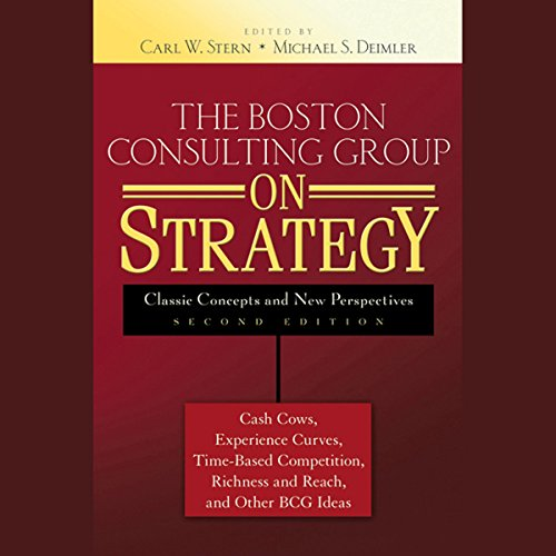 The Boston Consulting Group on Strategy: Classic Concepts and New Perspectives, 2nd Edition  Audiolibri