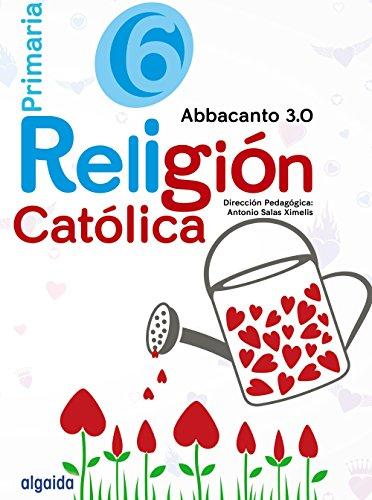 Religión Educación Primaria. Abbacanto 3.0. 6º - 9788490676004