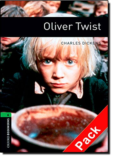 Oxford Bookworms Library: Oxford Bookworms 6. Oliver Twist Audio CD Pack: 2500 Headwords