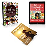 3 Book Bundle: Digestion: So Long Constipation, Part 1 - 100 Steps to a Lean Body - 49 Gluten-free Recipes (English Edition)