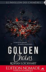 Golden Chains: Le pavillon des chimères, T1