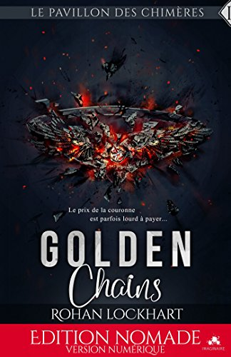 Golden Chains: Le pavillon des chimères, Tome 1 de Rohan Lockhart 2017