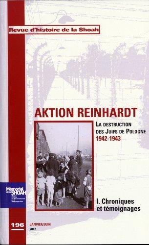 Revue Histoire de la shoah nº196 - Aktion Reinhard,tome 1 : Chroniques et témoignages: La destruction des Juifs de Pologne 1942-1943