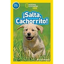 Salta, Cachorrito (Libros de National Geographic para ninos, Pre-lector / National Geographic Kids Readers, Pre-Level)