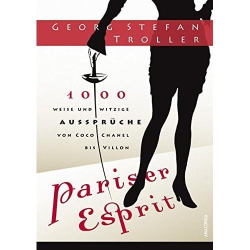 Pdf Pariser Esprit 1000 Weise Witzige Ausspruche Von Coco Chanel Bis Villon Kostenlos Download Sammlung Von Bibliotheksbuchern 81