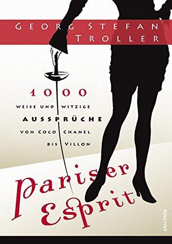 Preisvergleich Produktbild Pariser Esprit. 1000 weise & witzige Aussprüche von Coco Chanel bis Villon