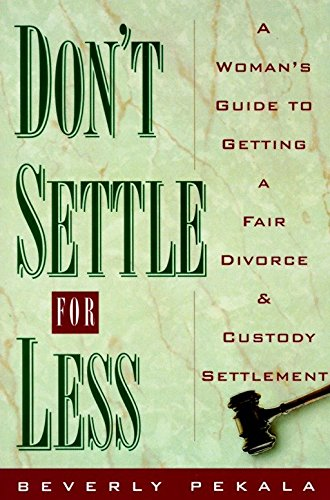 Don't Settle for Less: A Woman's Guide to Getting a...