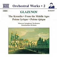 Glazunov: The Kremlin / From The Middle Ages / Poeme Lirique
