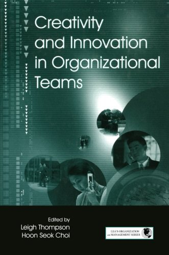 Creativity and Innovation in Organizational Teams (Organization and Management)